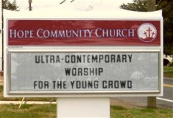 Ultra contemporary worship sign