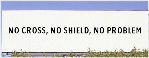 No Cross, No Shield, No Problem billboard