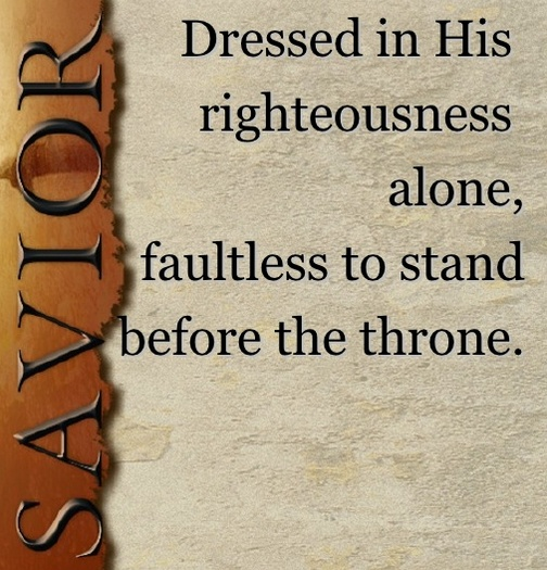 Faultless to stand before the Throne