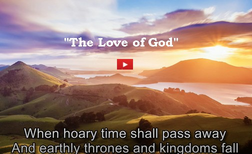 """""""The Love Of God"""" click to play"""