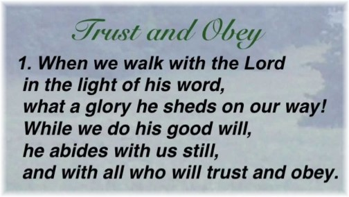 "First verse to ""Trust and Obey"" hymn"