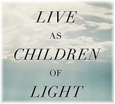 Live as children of light