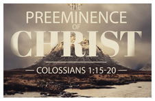 Preeminence of Christ