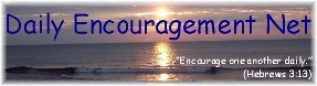 Daily Encouragement Net - Encourage one another daily (Hebrews 3:13)